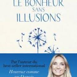Le Bonheur sans illusions - Malene Rydahl