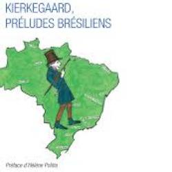 Kierkegaard, préludes brésiliens - Alvaro Valls
