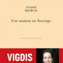 Une Maison en Norvège - Vigdis Hjorth