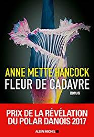 Fleur de cadavre - Anne Mette Hancock