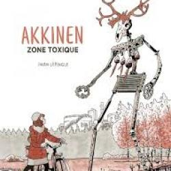 Akkinen, zone toxique - Iwan Lépingle