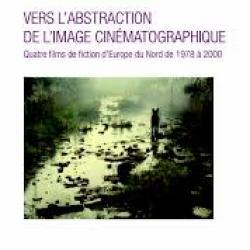 Vers l'abstraction de l'image cinématographique - Martine Baldacchino-Gauthey