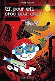 Œil pour œil, croc pour croc - Frida Nilsson
