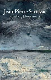 Strindberg, L'Impersonnel - Jean-Pierre Sarrazac,