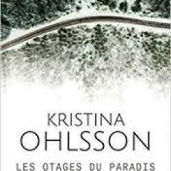 Les Otages du paradis - Kristina Ohlsson