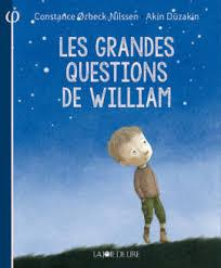 Les Grandes questions de William -Constance Ørbeck-Nilssen/Akin Düzakin