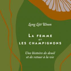 La Femme et les champignons - Long Litt Woon